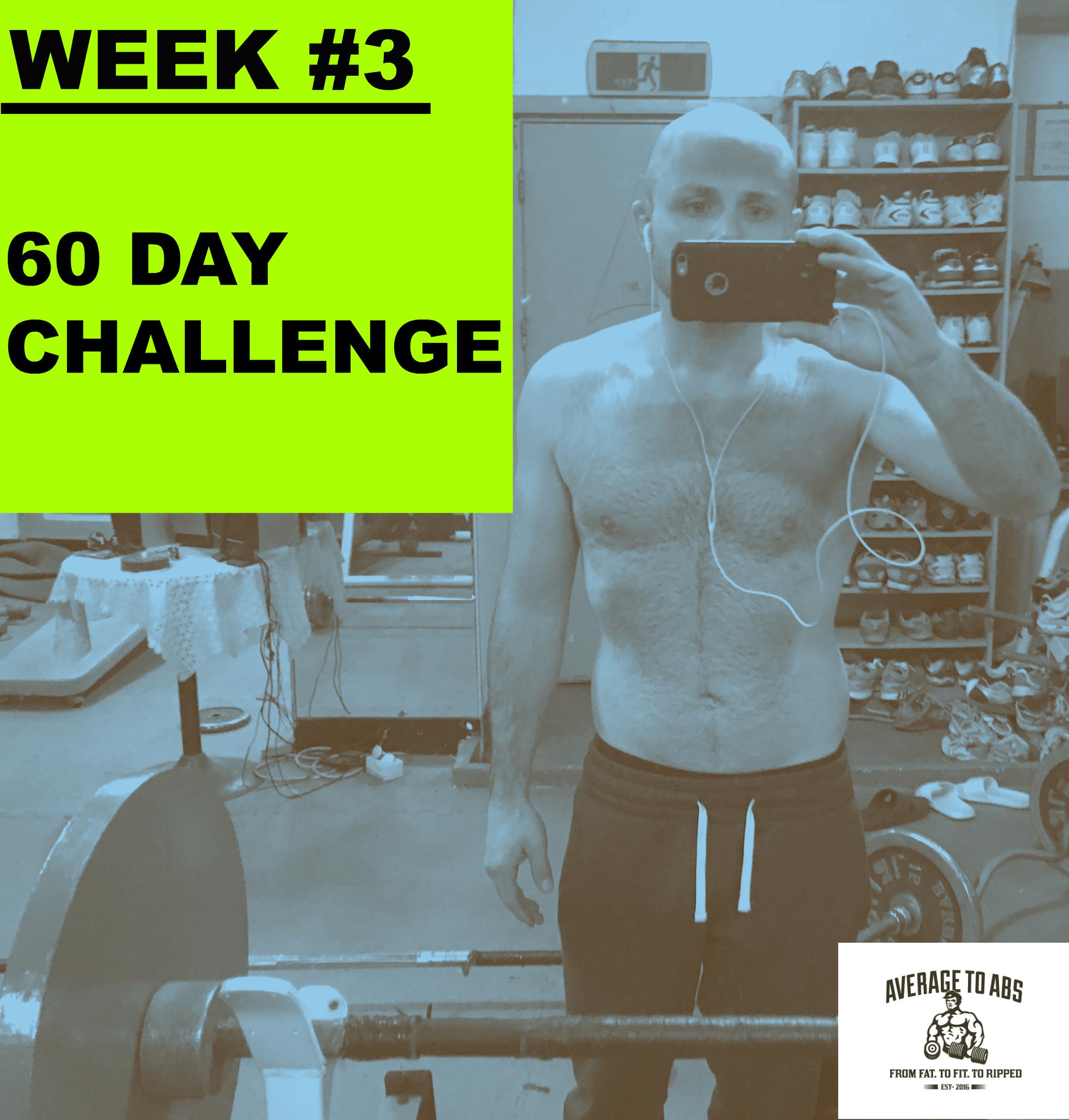 60 Day Challenge Week 3