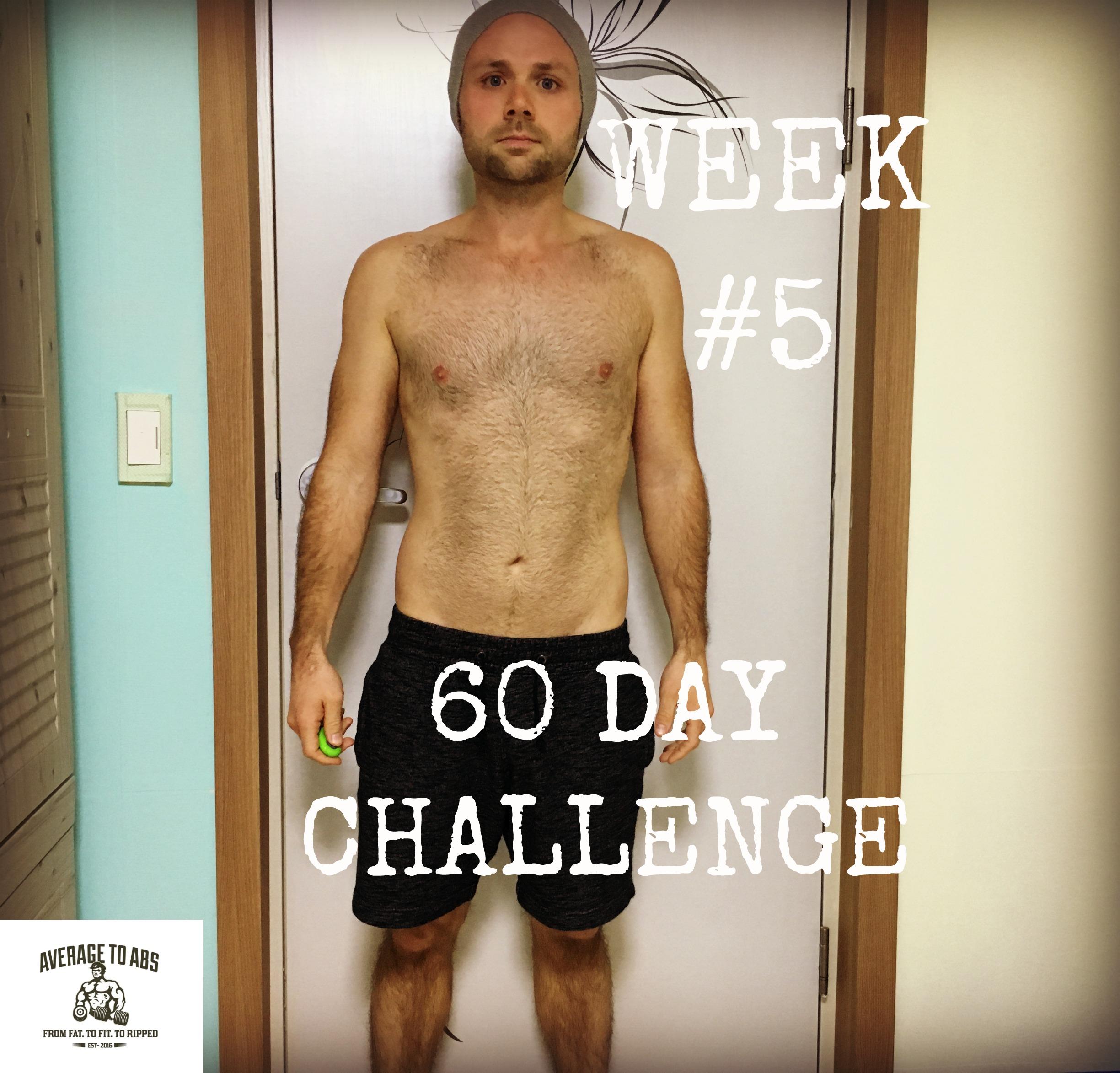 60 Day Challange Week 5