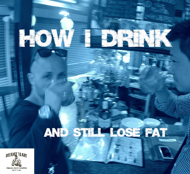How I Drink And Still Lose Fat